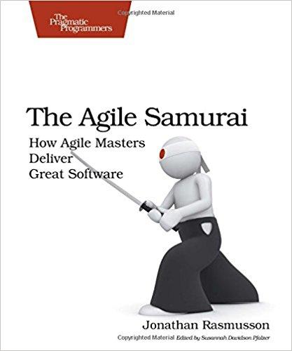 The Agile Samurai by Jonathon Rasmusson